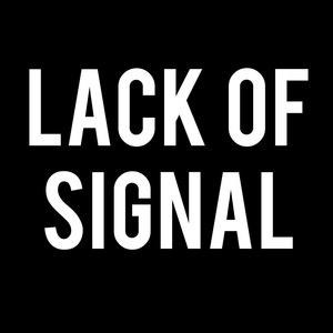 Lack of Signal