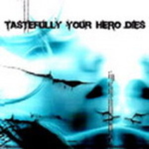Tastefully Your Hero Dies