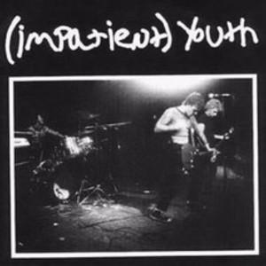 Impatient Youth