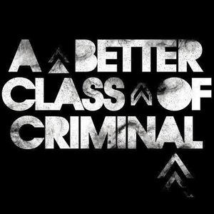 A Better Class Of Criminal