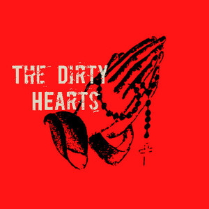 the Dirty Hearts