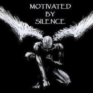 Motivated By Silence