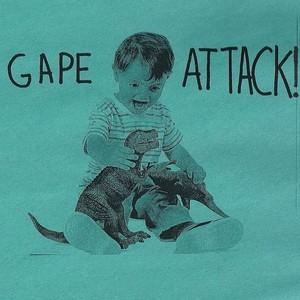 Gape Attack!