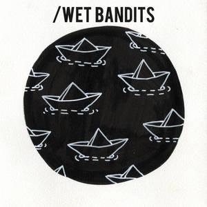 Wet Bandits