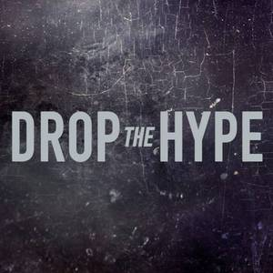 DROP THE HYPE