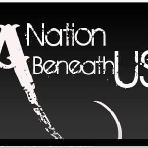 A Nation Beneath Us