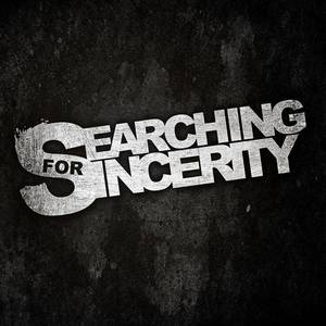 Searching For Sincerity