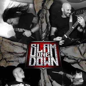 Slam One Down