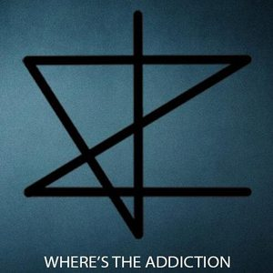 Where's The Addiction