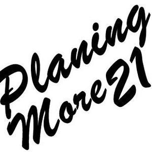 Planing More21