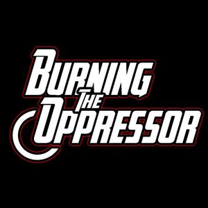 Burning the Oppressor