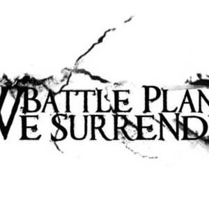 Battle Plan, We Surrender