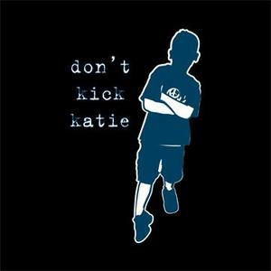 Don't Kick Katie