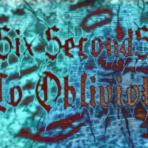 Six Seconds To Oblivion