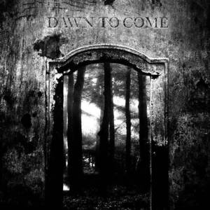Dawn To Come
