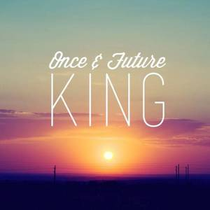 Once & Future King