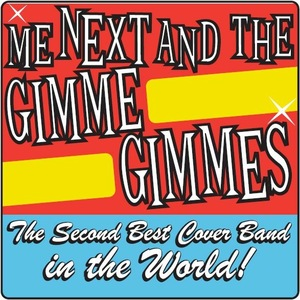 Me Next And The Gimme Gimmes