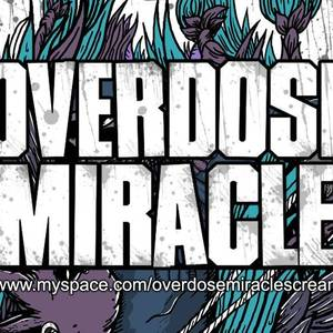 OVERDOSE MIRACLE