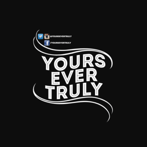 Yours Ever Truly