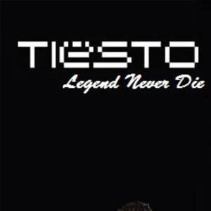 Tiësto Legend Never Die