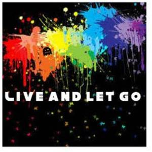 Live and let go