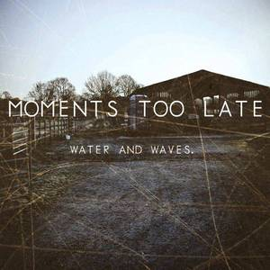 Moments Too Late