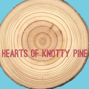 Hearts of Knotty Pine