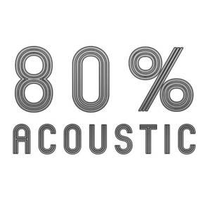 80% acoustic