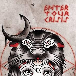 Enter Your Crisis