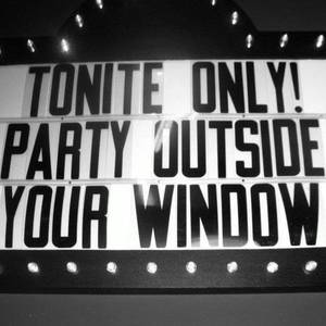 Party Outside Your Window