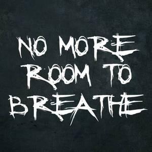 No More Room To Breathe