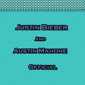 Justin Bieber Y Austin Mahone