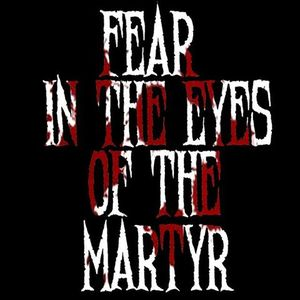 Fear In The Eyes Of The Martyr