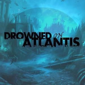 Drowned In Atlantis