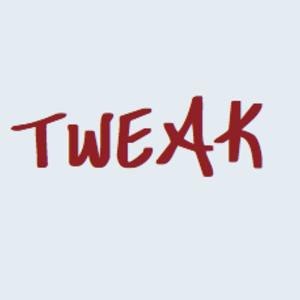 Tweak