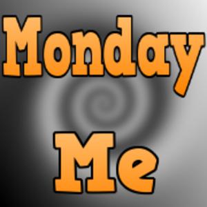 Monday Me
