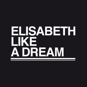 Elisabeth like a dream