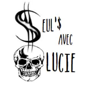 Seul'$ Avec Lucie