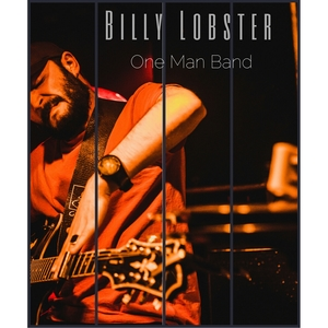 Billy Lobster - One Man Band