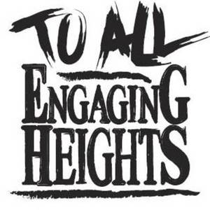 To All Engaging Heights