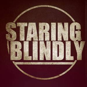 Staring Blindly
