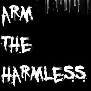 Arm The Harmless