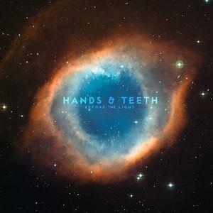 Hands & Teeth