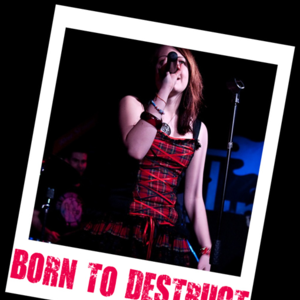 BORN TO DESTRUCT
