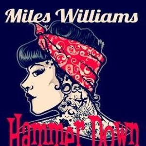 Miles Williams & Hammer Down