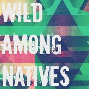 Wild Among Natives
