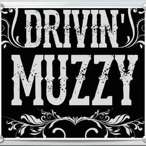 Drivin Muzzy