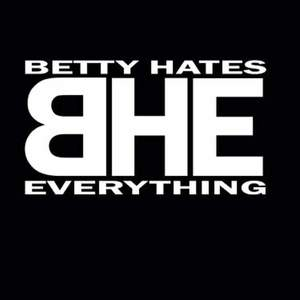 Betty Hates Everything