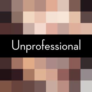 Unprofessional