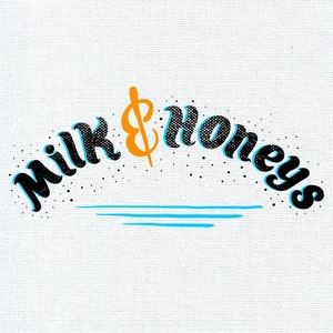 Milk and Honeys